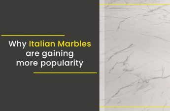 Why Italian Marbles are gaining more popularity